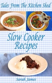 Tales From The Kitchen Shed Slow Cooker Recipes