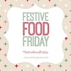 Festive Food Friday| taming twins
