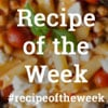 #RecipeOfTheWeek
