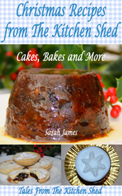 Christmas Recipes From The Kitchen Shed