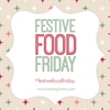 Festive Food Friday @ Taming Twins @ Kerry Cooks